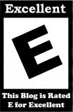 Excellent Award Logo visual description: A graphic that has the letter E in black on a background of white tilted on its axis facing right. Above it is the word Excellent. Below it is the phrase This blog is rated E for excellent.